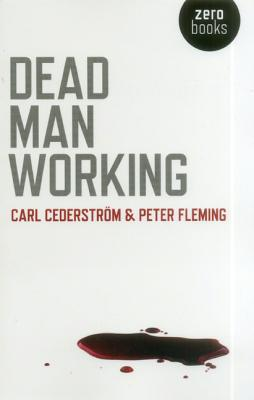 Dead Man Working By Cederstrom, Carl/ Fleming, Peter