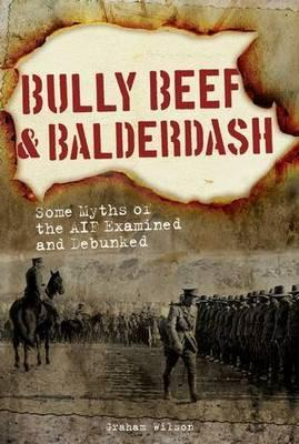 Bully Beef & Balderdash By Wilson, Graham