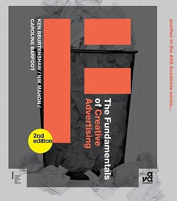 The Fundamentals of Creative Advertising By Burtenshaw, Ken/ Mahon, Nik/ Barfoot, Caroline